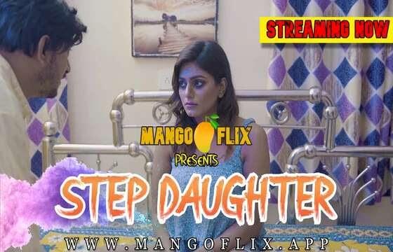 Step Daughter (2021) - MangoFlix Short Film
