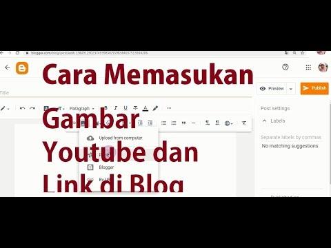 Cara Memasukan Gambar, Youtube dan Link URL di Blog