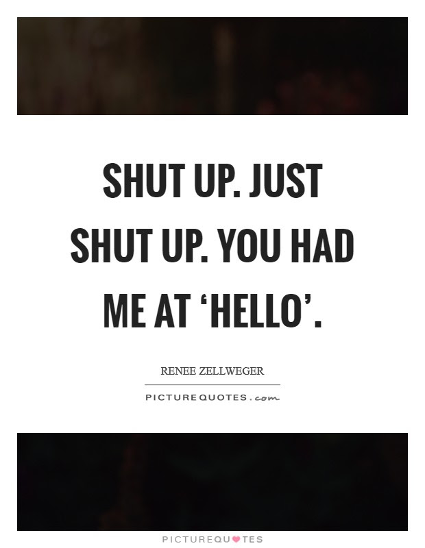 Just Shut Up Quotes Sayings Just Shut Up Picture Quotes