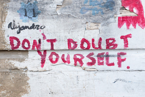 Dont Doubt Yourself Quotes And Notes