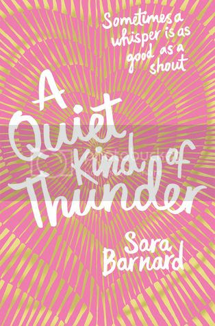 A Quiet Kind of Thunder by Sara Barnard