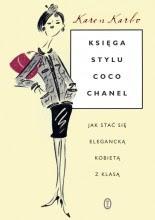 Księga stylu Coco Chanel. Jak stać się elegancką kobietą z klasą - Karen Karbo