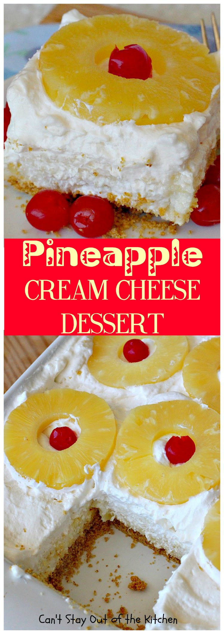Pineapple Cream Cheese Dessert - Can't Stay Out of the Kitchen