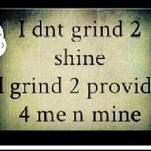 Quotes About Grind 207 Quotes