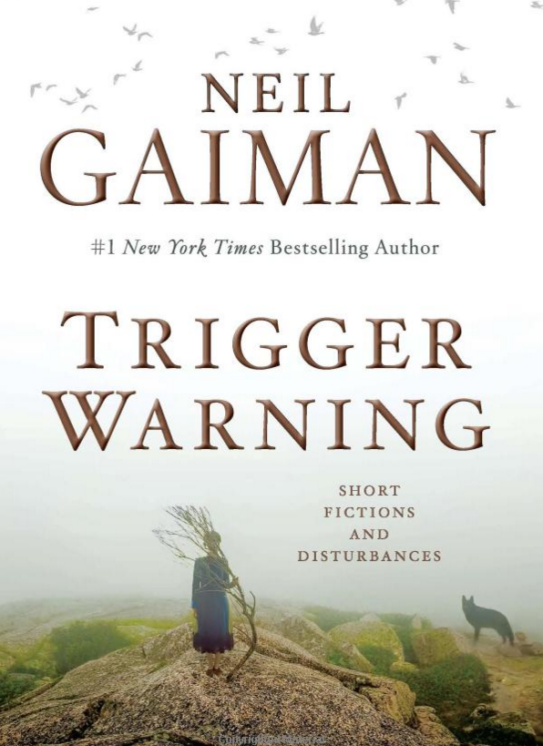 "FANTASY: ""Trigger Warning: Short Fictions and Disturbances"" by Neil Gaiman"