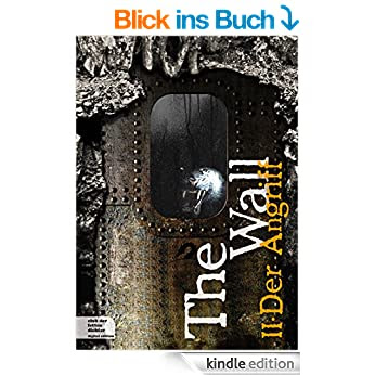 http://www.amazon.de/The-Wall-Teil-Der-Angriff-ebook/dp/B00OI8081G/ref=pd_sim_b_2?ie=UTF8&refRID=14E5XADEGV1A0VNVZMS7