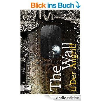 http://www.amazon.de/The-Wall-Teil-Der-Angriff-ebook/dp/B00OI8081G/ref=pd_sim_b_2?ie=UTF8&refRID=14E5XADEGV1A0VNVZMS7