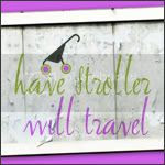 Have Stroller Will Travel