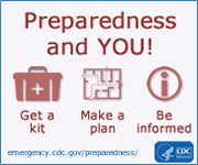 Preparedness and You! emergency.cdc.gov/preparedness/