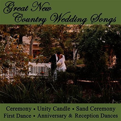 Great New Country Wedding Songs   Ceremony, Unity Candle