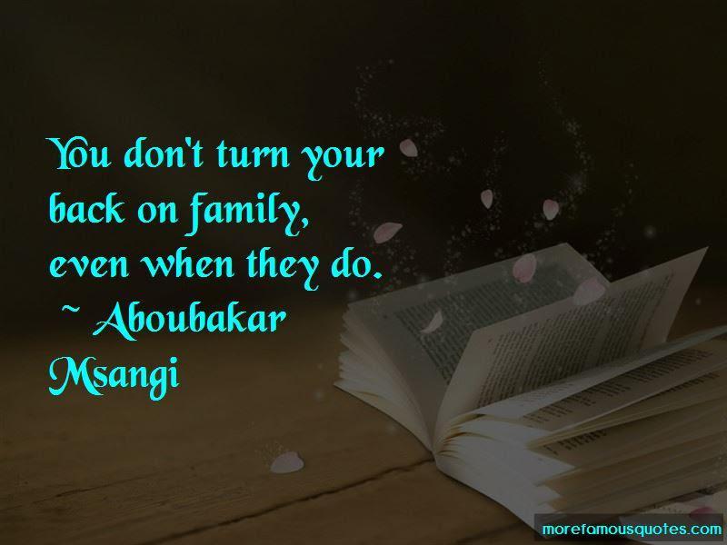 Turn Your Back On Family Quotes Top 9 Quotes About Turn Your Back