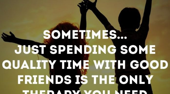 Quality Time With Friends Quotes Crezysale