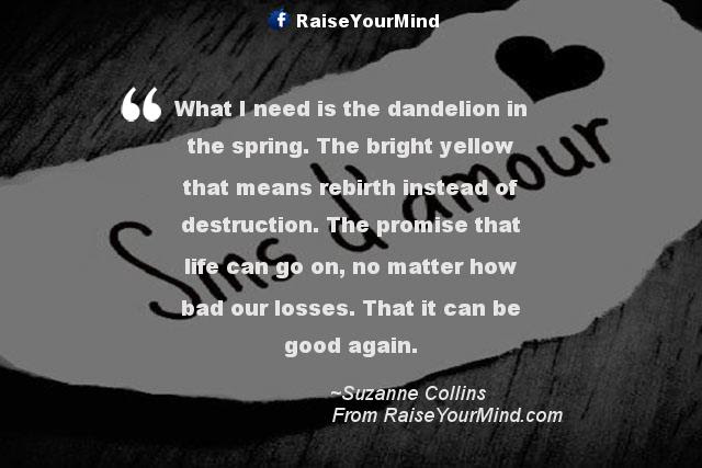 Love Quotes Sayings Verses What I Need Is The Dandelion In The