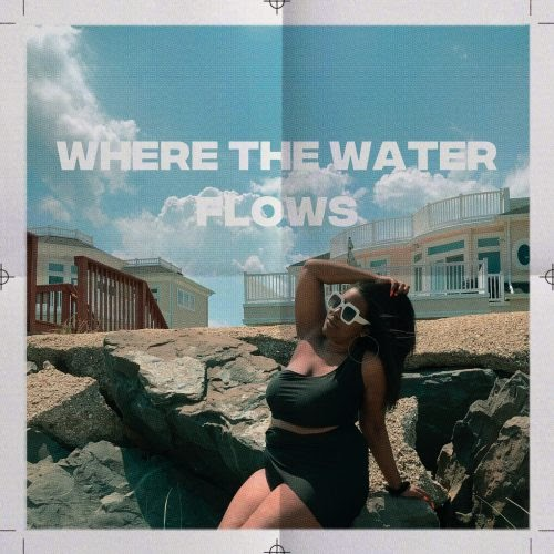 """DIAMOND IN THE ROUGH: Janessa-Nicole – """"Where The Water Flows"""""""