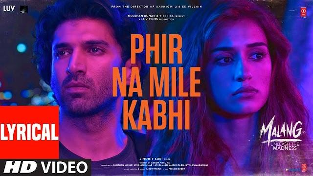 Phir Na Milen Kabhi MALANG Lyrics | - Ankit Tiwari Lyrics Urdu Hindi
