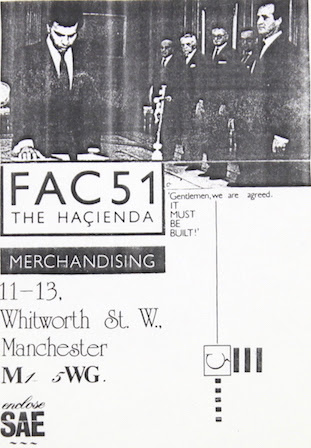 Gentlemen we are agreed, it must be built - FAC 51 The Hacienda merchandise flyer