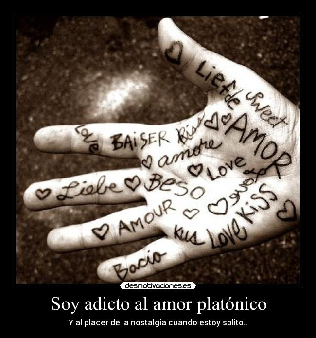 Soy Adicto Al Amor Platonico Desmotivaciones