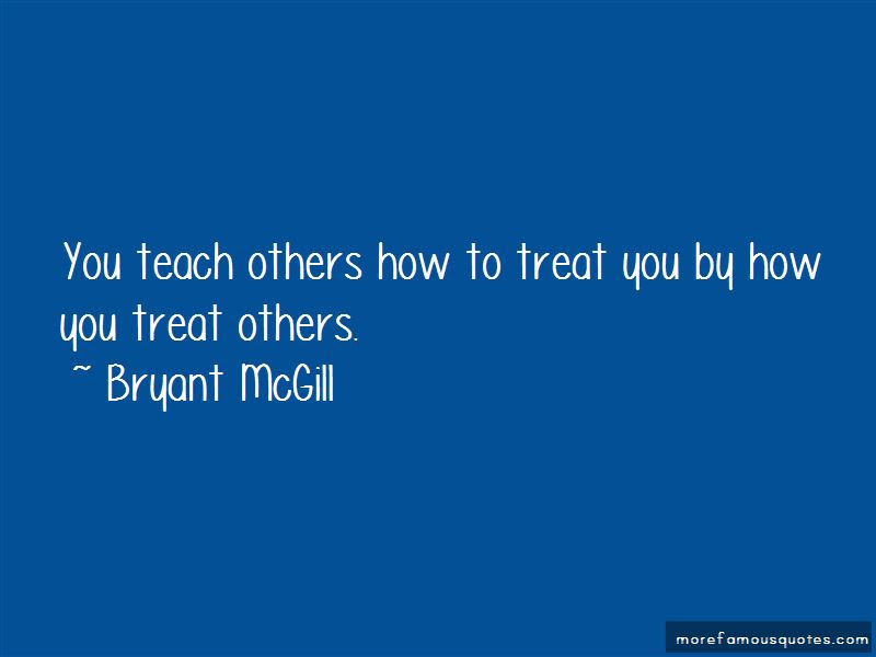 You Treat Others Quotes Top 66 Quotes About You Treat Others From