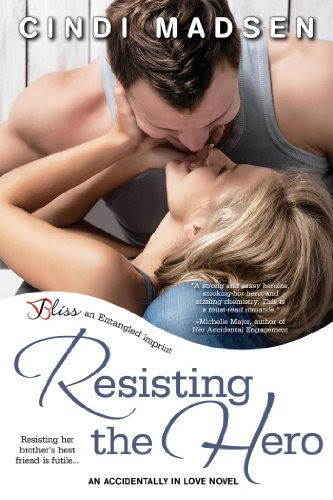 Resisting the Hero: An Accidentally in Love Novel (Entangled Bliss) by Cindi Madsen