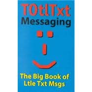 Totltxt: The Big Book of Little Text Messages