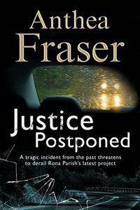 Justice Postponed by Anthea Fraser