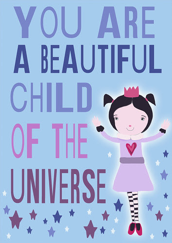 you are a beautiful child of the universe