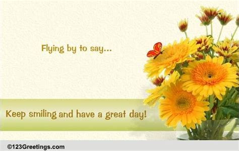 Keep Smiling! Free Have a Great Day eCards, Greeting Cards