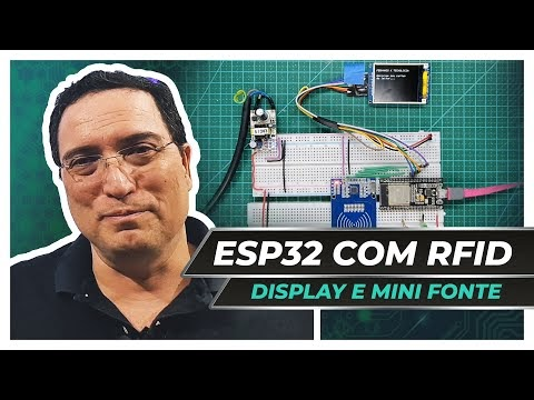 ESP32 com RFID, Display e Mini Fonte