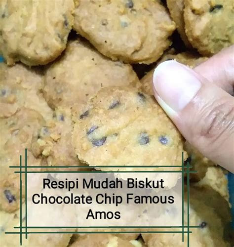 resipi mudah biskut chocolate chip famous amos supermom