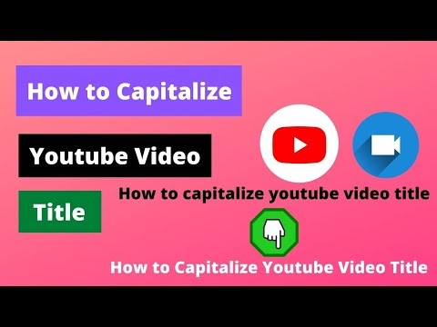 How to Capitalize Your Youtube Video Title