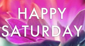Saturday Good Morning Images Photo Pics HD For Whatsaap