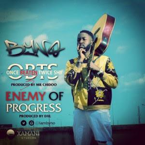 Byno - Enemy Of Progress   Once Beaten Twice Shy