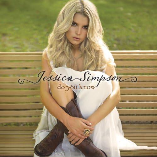 Do You Know - Jessica Simpson