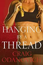 Hanging by a Thread by Craig Odanovich