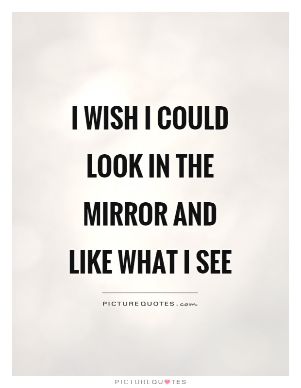 Quotes About Picture In The Mirror 28 Quotes