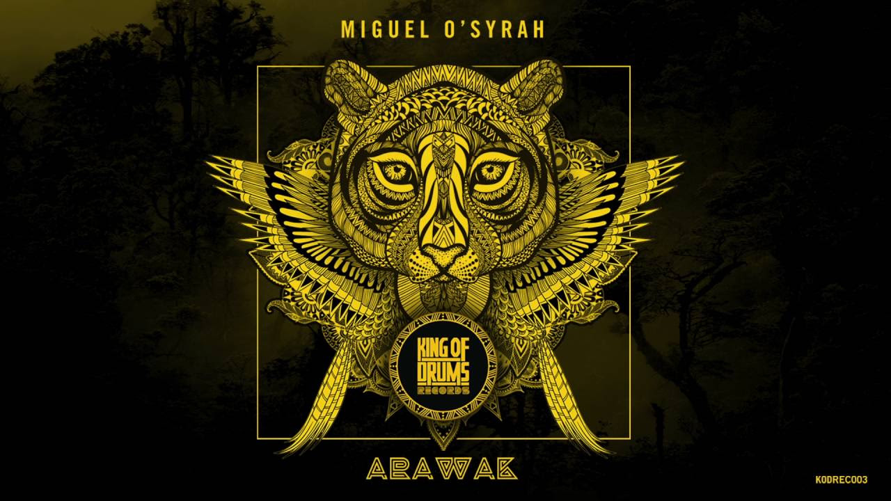 Miguel O'syrah - Arawak (Original Mix)