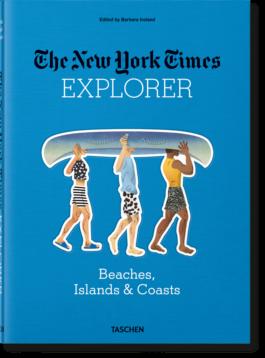 The New York Times Explorer. Beaches, Islands & Coasts