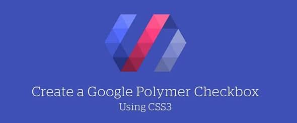 Create-a-Google-Polymer-Checkbox-Using-CSS3-_-Scotch