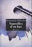 Nouvelles d\'en bas par Bernard Ollivier