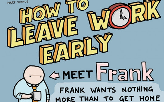 How to Leave Work Early