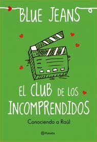 Conociendo a Raúl (El Club de los Incomprendidos, #0.5)