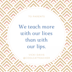 We teach more with our lives than with our lips.