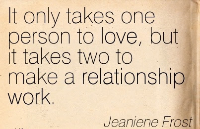 It Takes Two People To Build A Relationship It Takes Character And