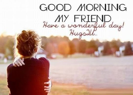 Cute Good Morning Quote For My Friend Nice Wishes