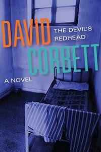 The Devil's Redhead by David Corbett