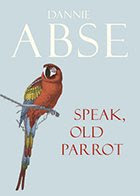 Dannie Abse's Speak, Old Parrot