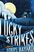 Title: Lucky Strikes, Author: Louis Bayard