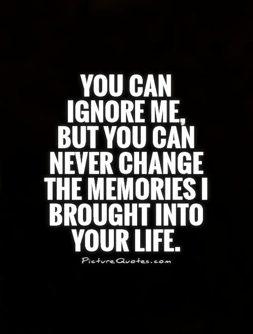 Quotes About Someone Ignoring Me 23 Quotes