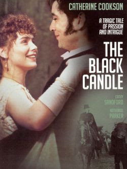 Catherine Cookson's The Black Candle (1991) - Roy ...
