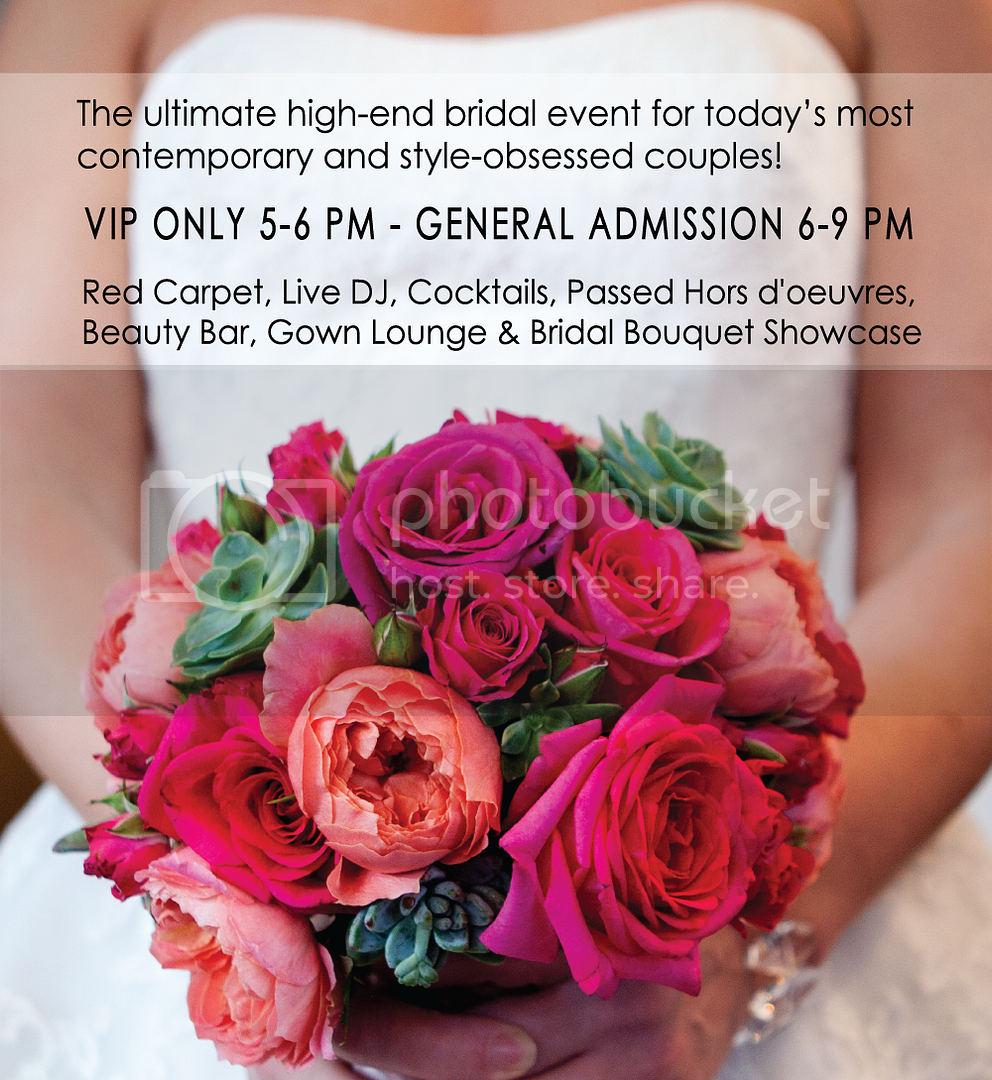 The Ultimate High-end Bridal Event for Today's Most Style Obsessed Couples!